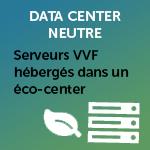 Data center neutre : Serveurs VVF Villages hébergés dans un éco-center