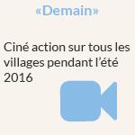 """""""Demain"""" : Ciné action sur tous les villages pendant l'été 2016"""