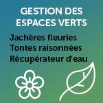 Gestion des espaces verts : Jachères fleuries, Tontes raisonnées, Récupérateurs d'eau