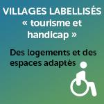"""Villages labellisés """"Tourisme et Handicap"""" : Des logements et des espaces adaptés"""