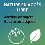 Nature en accès libre : Jardins potagers, Bacs aromatiques