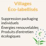 Villages éco-labellisés : Suppression packaging individuels, énergies renouvelables, produits d'entretien écologiques